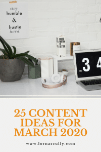 25 Content Ideas for March 2020 - Lorna Scully Digital Marketing