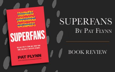 Superfans by Pat Flynn Book Review