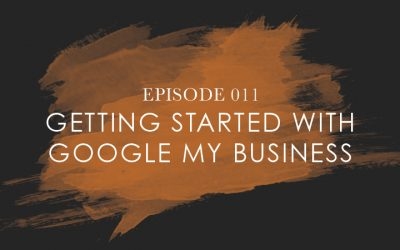 Getting Started with Google My Business | Podcast