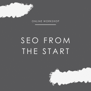 SEO From The Start Online Workshop