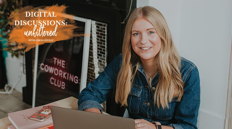 The Co-Working Club Founder Jess Berry | Digital Discussions Unfiltered | Digital Marketing Consultant Lorna Scully